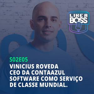 Vinicius Roveda, CEO da ContaAzul. Software como serviço de classe mundial.