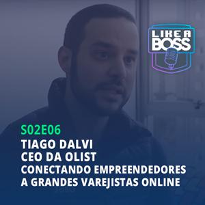Tiago Dalvi, CEO da Olist. Conectando empreendedores a grandes varejistas online