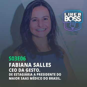 Fabiana Salles, CEO da Gesto. De estagiária a presidente do maior SaaS médico do Brasil.