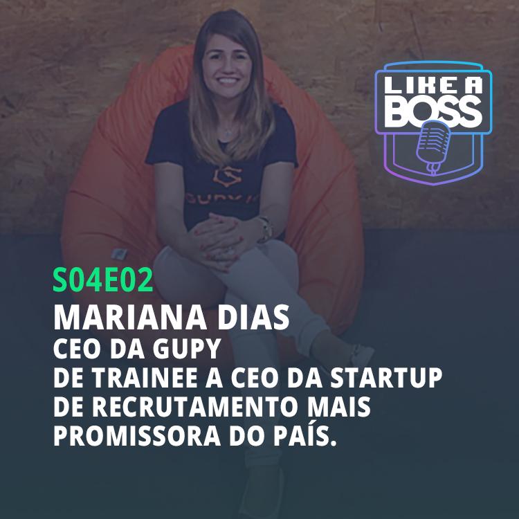 Mariana Dias, CEO da Gupy. De trainee a CEO da startup de recrutamento mais promissora do país.