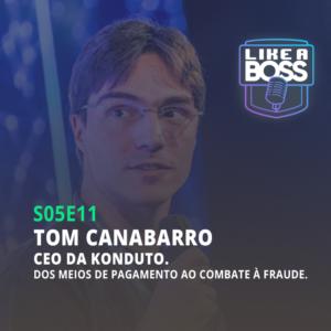 Tom Canabarro, CEO da Konduto. Dos meios de pagamento ao combate à fraude.