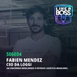 Fabien Mendez, CEO da Loggi. Um unicórnio resolvendo o entrave logístico brasileiro.