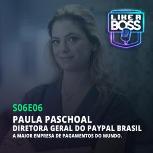 Paula Paschoal, diretora geral do Paypal Brasil. A maior empresa de pagamentos do mundo.