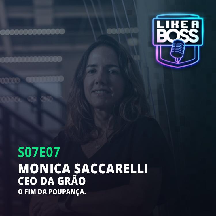 Monica Saccarelli, CEO da Grão. O fim da poupança.