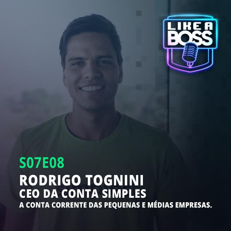 Rodrigo Tognini, CEO da Conta Simples. A conta corrente das pequenas e médias empresas.